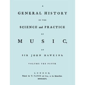 A-General-History-of-the-Science-and-Practice-of-Music.-Vol.5-of-5.--Facsimile-of-1776-Edition-of-Vol.5.-