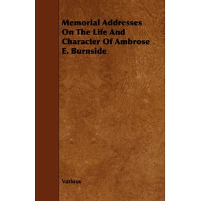 Memorial-Addresses-on-the-Life-and-Character-of-Ambrose-E.-Burnside