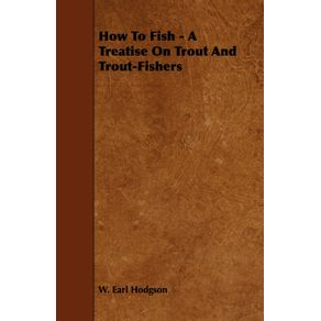 How-to-Fish---A-Treatise-on-Trout-and-Trout-Fishers