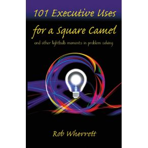 101-Executive-Uses-for-a-Square-Camel