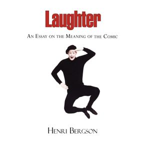 Laughter---An-Essay-on-the-Meaning-of-the-Comic
