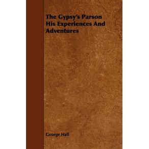 The-Gypsys-Parson-His-Experiences-And-Adventures