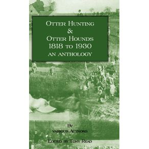 Otter-Hunting---Otter-Hounds---1818-to-1930---An-Anthology