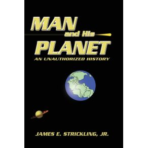 Man-and-His-Planet-an-Unauthorized-History