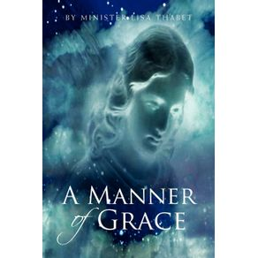 A-Manner-Of-Grace