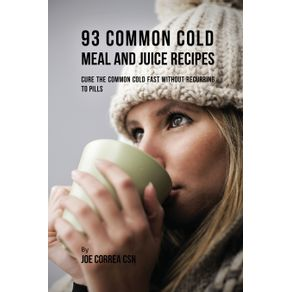 93-Common-Cold-Meal-and-Juice-Recipes