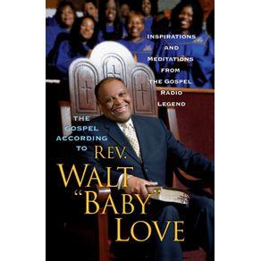 The-Gospel-According-to-REV.-Walt-Baby-Love