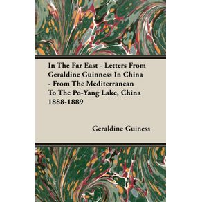 In-The-Far-East---Letters-From-Geraldine-Guinness-In-China---From-The-Mediterranean-To-The-Po-Yang-Lake-China-1888-1889