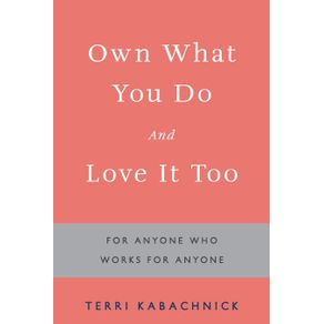 Own-What-You-Do-and-Love-it-Too