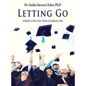Letting-Go--A-Mothers-Gift-to-Her-Child-on-Graduation-Day