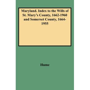 Maryland.-Index-to-the-Wills-of-St.-Marys-County-1662-1960-and-Somerset-County-1664-1955