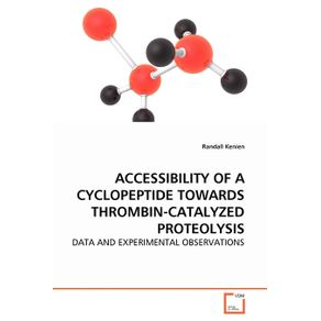 ACCESSIBILITY-OF-A-CYCLOPEPTIDE-TOWARDS-THROMBIN-CATALYZED-PROTEOLYSIS