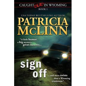 Sign-Off--Caught-Dead-In-Wyoming-Book-1-