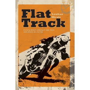 Flat-Track---A-Story-about-Coming-of-Age-Love-and-Above-All-Racing