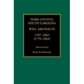 York-County-South-Carolina-Will-Abstracts-1787-1862--1770-1862-