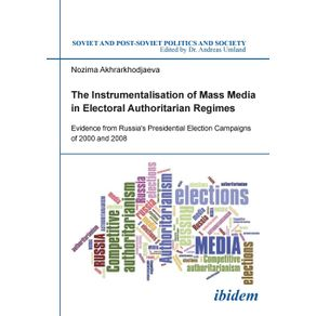 The-Instrumentalisation-of-Mass-Media-in-Electoral-Authoritarian-Regimes.-Evidence-from-Russias-Presidential-Election-Campaigns-of-2000-and-2008