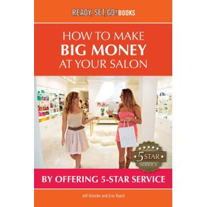How-to-Make-Big-Money-at-Your-Salon-by-Offering-5-Star-Service