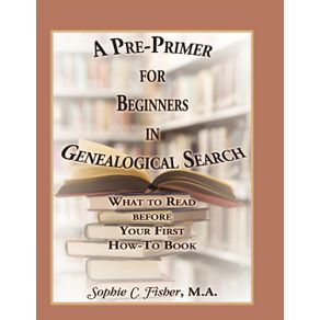 A-Pre-Primer-for-Beginners-in-Genealogical-Search