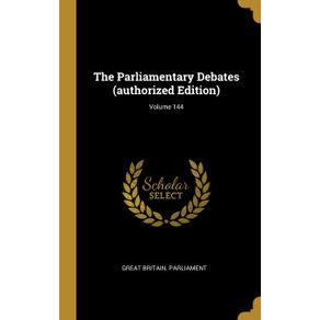 The-Parliamentary-Debates--authorized-Edition---Volume-144