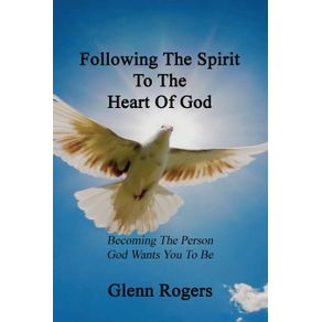Following-The-Spirit-To-The-Heart-Of-God