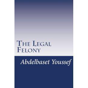 The-Legal-Felony