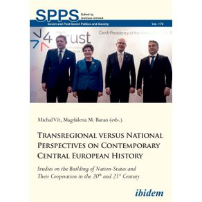 Transregional-versus-National-Perspectives-on-Contemporary-Central-European-History.-Studies-on-the-Building-of-Nation-States-and-Their-Cooperation-in-the-20th-and-21st-Century