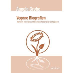Vegane-Biografien.-Narrative-Interviews-und-biografische-Berichte-von-Veganern.-Zweite-uberarbeitete-Auflage