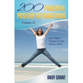 200-Powerful-Positive-Affirmations-Volume-II-and-6-Super-Chargers-to-Put-Them-to-Work