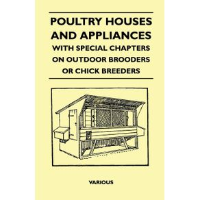 Poultry-Houses-and-Appliances---With-Special-Chapters-on-Outdoor-Brooders-or-Chick-Breeders