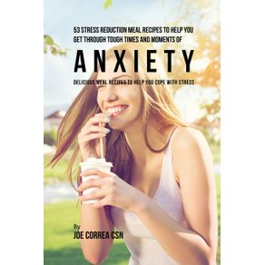53-Stress-Reduction-Meal-Recipes-to-Help-You-Get-Through-Tough-Times-and-Moments-of-Anxiety