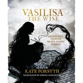 Vasilisa-the-Wise-and-tales-of-other-brave-young-women