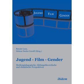 Jugend---Film---Gender.-Medienpadagogische-bildungstheoretische-und-didaktische-Perspektiven