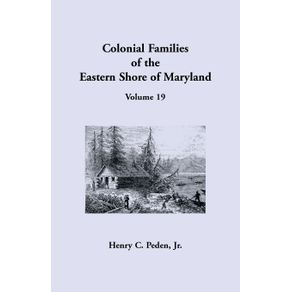 Colonial-Families-of-the-Eastern-Shore-of-Maryland-Volume-19