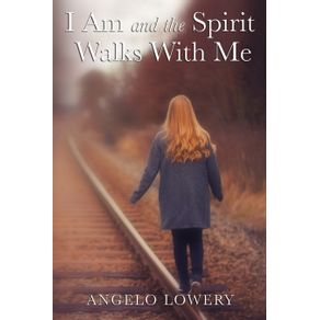 I--Am-and-the-Spirit-Walks-with-Me