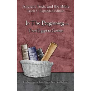 In-The-Beginning...-From-Egypt-to-Goshen---Expanded-Edition