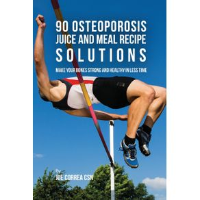 90-Osteoporosis-Juice-and-Meal-Recipe-Solutions