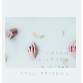 Socks-Cicadas---Other-Frustrations