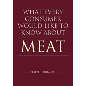 What-Every-Consumer-Would-Like-To-Know-About-Meat