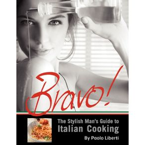 Bravo--The-Stylish-Mans-Guide-to-Italian-Cooking