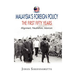 Malaysias-Foreign-Policy-the-First-Fifty-Years
