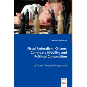 Fiscal-Federalism-Citizen-Candidate-Mobility-and-Political-Competition
