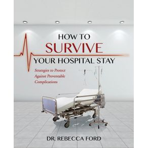 How-To-Survive-Your-Hospital-Stay