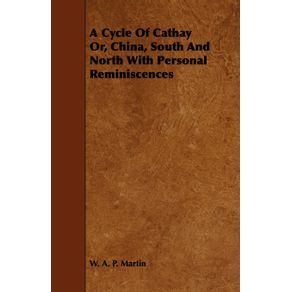 A-Cycle-of-Cathay-Or-China-South-and-North-with-Personal-Reminiscences