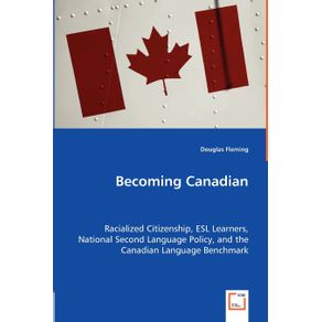 Becoming-Canadian---Racialized-Citizenship-ESL-Learners-National-Second-Language-Policy-and-the-Canadian-Language-Benchmark