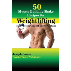 50-Muscle-Building-Shake-Recipes-for-Weightlifting