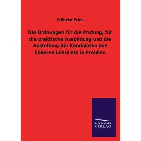 Die-Ordnungen-Fur-Die-Prufung-Fur-Die-Praktische-Ausbildung-Und-Die-Anstellung-Der-Kandidaten-Des-Hoheren-Lehramts-in-Preussen