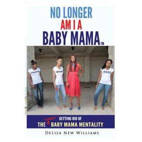 No-Longer-Am-I-A-Baby-Mama