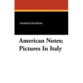 American-Notes--Pictures-In-Italy