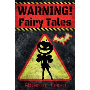 WARNING--Fairy-Tales