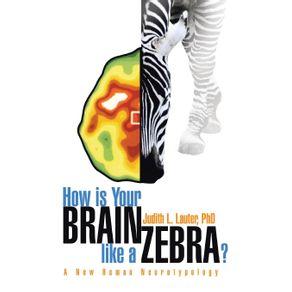 How-Is-Your-Brain-Like-a-Zebra-